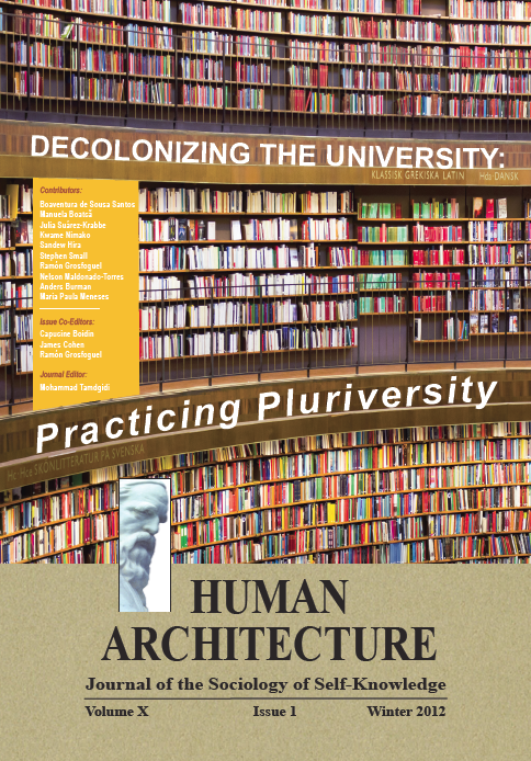 Decolonizing the University: Practicing Pluriversity [Human Architecture: Journal of the Sociology of Self-Knowledge, X, 1, 2012]