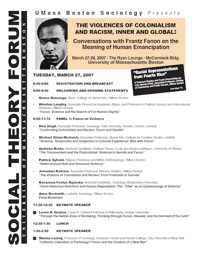 Proceedings of the Fourth Social Theory Forum, March 27-28, 2007, UMass Boston—Reflections on Fanon: The Violences of Colonialism and Racism, Inner and Global—Conversations with Frantz Fanon on the Meaning of Human Emancipation