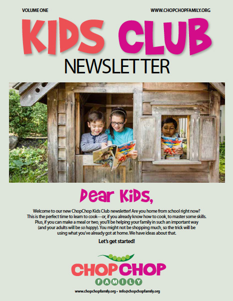 Welcome to our new ChopChop Kids Club newsletter!