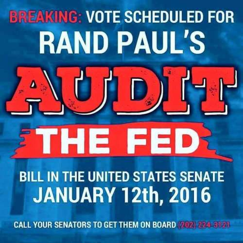 Breaking:  Rand Paul's Audit the Fed Bill Scheduled for Vote Jan 12th - Light UP the phones!