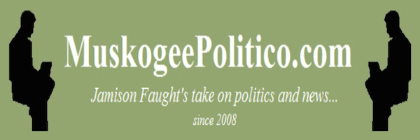 Brief Blogging Bullets via Muskogee Politico's Jamison Faught