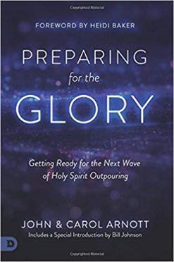 FGST:  Preparing for the Glory by John and Carol Arnott