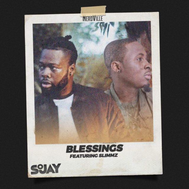SoJay ft. Slimmz – Blessings (Prod. By Ritzbeat)