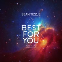 Sean Tizzle – Best For You (Prod. Blaq Jerzee)