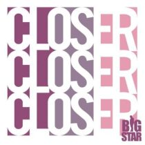 Big Star – Closer