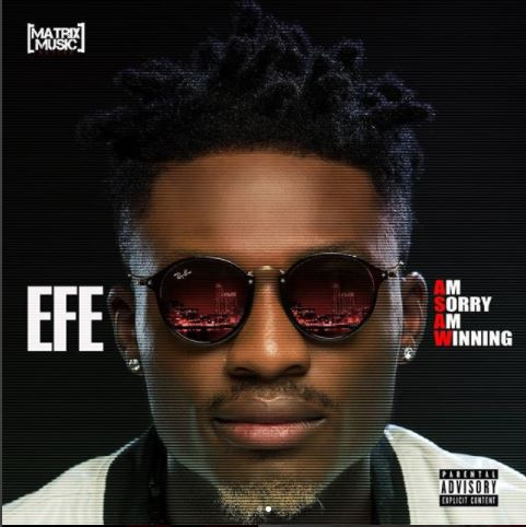 "Efe Unveils Tracklist Of ""Am Sorry, Am Winning"" EP"