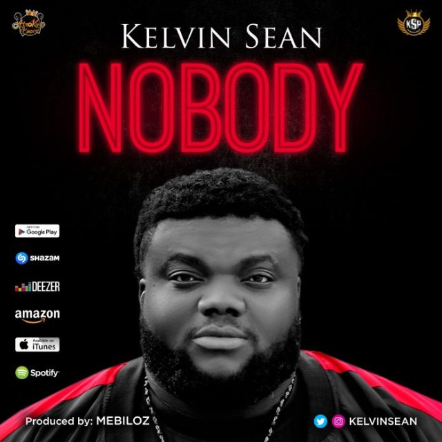 Kelvin Sean – Nobody (Prod. By Mebiloz)