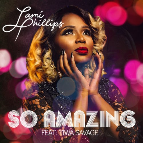 Lami Phillips ft. Tiwa Savage – So Amazing