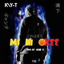 Kay-T – Mi Ni Ok33 (Prod. by Uche B)