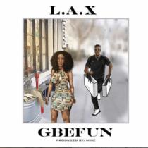 L.A.X – Gbefun