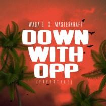 Waga G & Masterkraft – Down with OPP