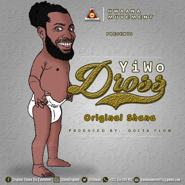 Original Shana – Yiwo Dross