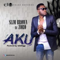 Slim Brown ft. Zoro – AKU