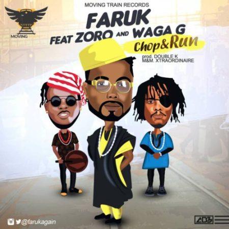 Faruk ft. Zoro & Waga G – Chop & Run