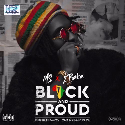 MS & 2Baba – Black & Proud