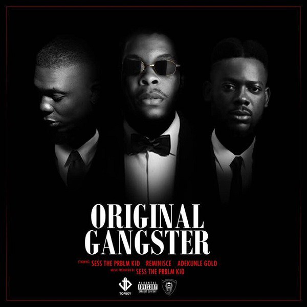 Sess ft. Reminisce & Adekunle Gold – Original Gangster