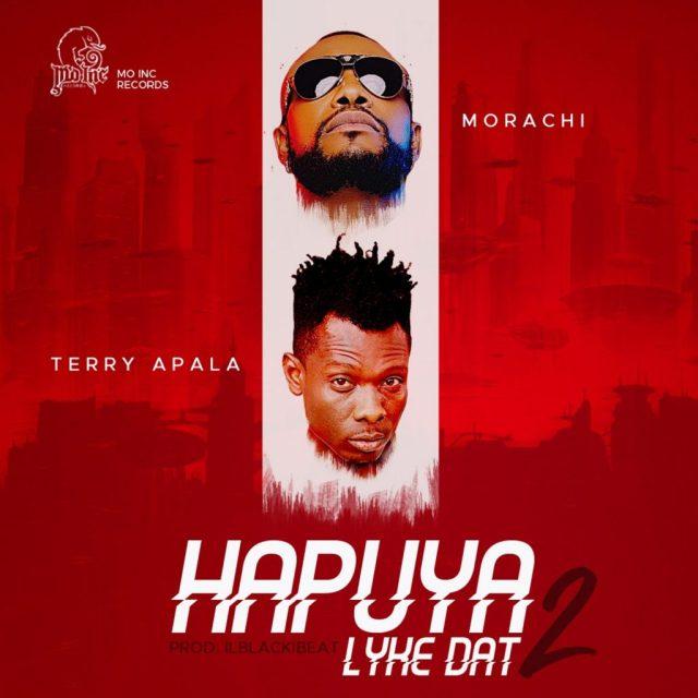 Morachi ft. Terry Apala – Hapuya Lyke Dat 2 + Waiting ft. DJ Consequence