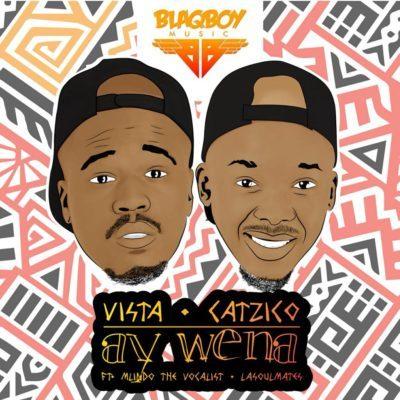 Vista & DJ Catzico ft. Mlindo The Vocalist & LaSoulMates – Ay Wena