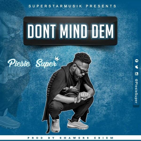 Piesie Super – Don't Mind Dem