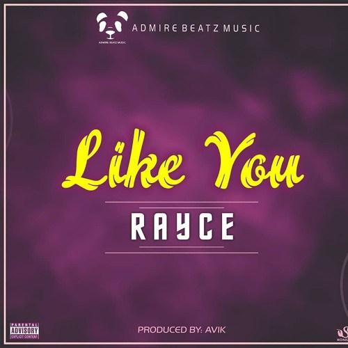 Rayce – Like You