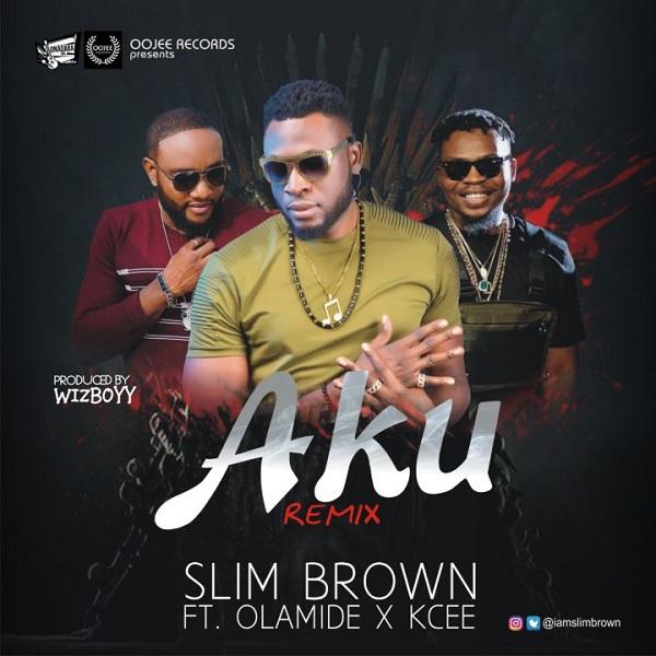 Slim Brown ft. Olamide & Kcee – Aku (Remix) Artwork