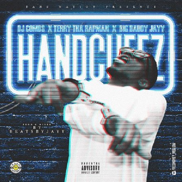 Terry Tha Rapman, DJ Combs & Big Daddy Jayy – Handcuffz artwork