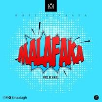 Kofi Kinaata – Malafaka
