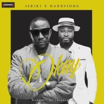 Seriki ft. Harrysong – Okay Artwork