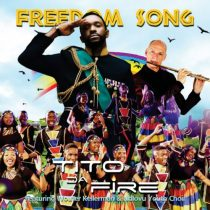 Tito Da.Fire ft. Wouter Kellerman & Ndlovu Youth Choir – Freedom Song Artwork