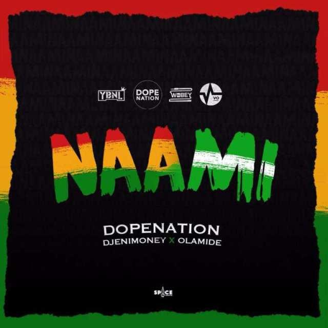 DopeNation, Dj Enimoney & Olamide – Naami (Prod. by MOGbeatz)