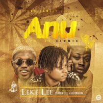 Leke Lee ft. Zlatan Ibile & Gbafun – Anu (Prod. By Olumix)