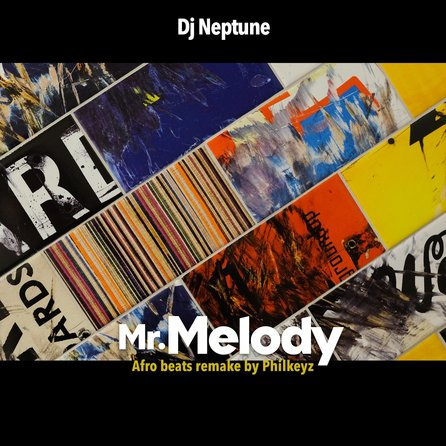 Philkeyz & DJ Neptune – Mr. Melody (Afrobeats Remake)