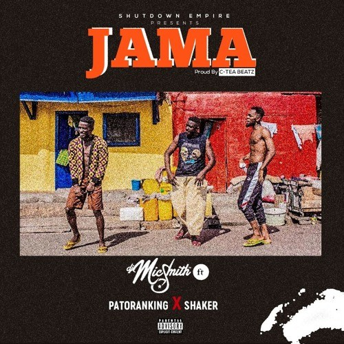 Dj Mic Smith ft. Patoranking & Shaker – Jama (Prod. By C-Tea Beatz)