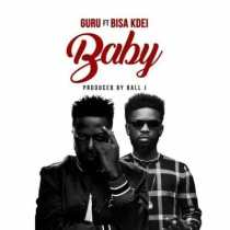 Guru ft. Bisa Kdei – My Baby (Prod. by Ball J)