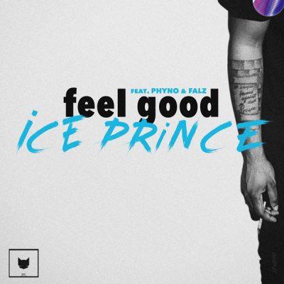 Ice Prince ft. Phyno & Falz – Feel Good