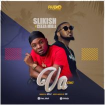 Slikish ft. Ceeza Milli – Va (Come)