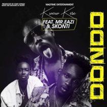 Kwaw Kese ft. Skonti & Mr Eazi – Dondo (Gee Mix)