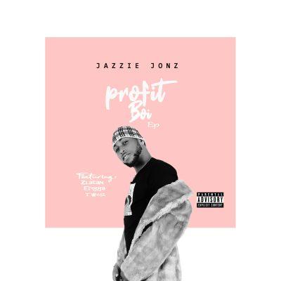 Jazzie Jonz – ProfitBoi EP