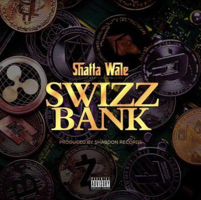 Shatta Wale – Swizz Bank (Prod. by Shabdon Records)