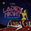 CDQ – Ladies Night (Prod. By Masterkraft)