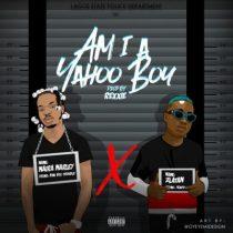 Naira Marley & Zlatan – Am I A Yahoo Boy (Prod. By Rexxie)