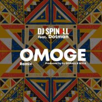 DJ Spinall ft. Dotman – Omoge (Refix)