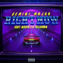 Gemini Major ft. Nasty C & Tellaman – Right Now