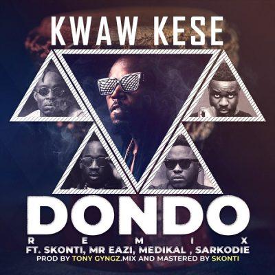 Kwaw Kese ft. Mr Eazi, Sarkodie, Medikal & Skonti – Dondo (Remix)
