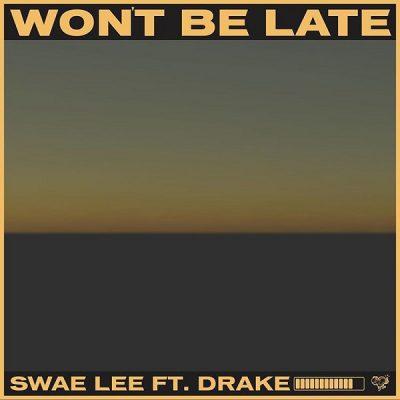 Swae Lee ft. Drake – Won't Be Late (Prod. by Tekno)