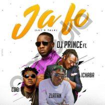 DJ Prince ft. CDQ, Zlatan & Ichaba – Ja Fo (Let's Talk)