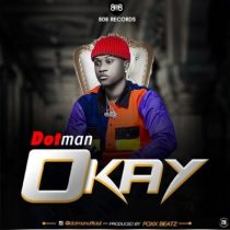 Dotman – Okay (prod. Foxx Beatz)