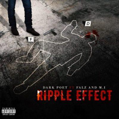 Dark Poet ft. MI Abaga & Falz – Ripple Effect