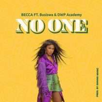 Becca ft. Busiswa & DWP Academy – No One