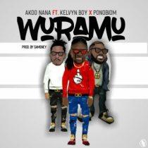 Akoo Nana ft. Kelvyn Boy & Yaa Pono – Wuramu